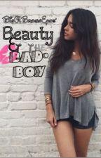Beauty & the Bad Boy [#Wattys2016] by BigOlBrownEyes