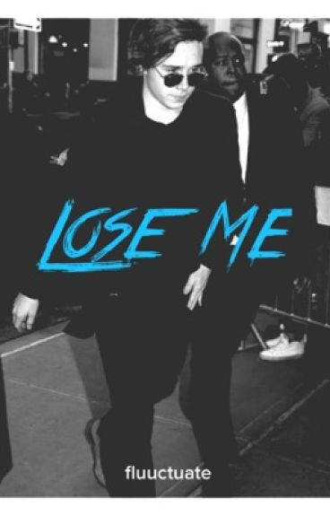Lose Me (Brooklyn Beckham Fanfiction, Sequel to Stop Me)