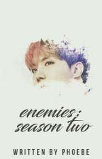 Enemies || 적들 ✒ Season Two by phblh-