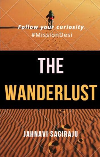 Wanderlust  (#MissionDesi)