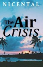 THE AIR CRISIS by Nicental