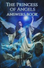 The Princess Of Angels || Answers Book by dopedofoned