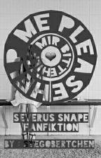 Help Me Please || Severus Snape FF by Stegobertchen