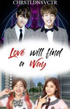 Love Will Find A Way by chrstldnsvctr