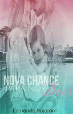 Nova Chance Para Nós Dois - II Temporada by ferajaram_author