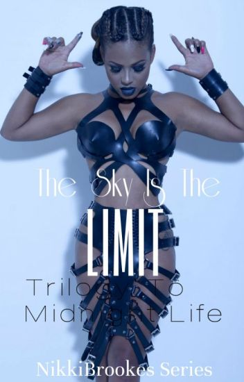 Sky Is The Limit (Trilogy To Midnight Life ) ✔️