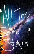 All The Same Stars  (Book One) (Team Crafted And Friends Fanfiction) by JamesYouTubeMusic