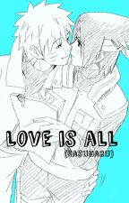 Love is all (sasunaru) by TheWildDinosaur