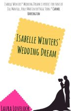 Isabelle Winters' Wedding Dream by WritingLaura