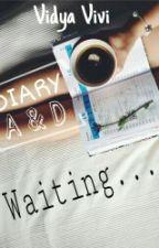 Waiting... [Diary A & D] by vividyas