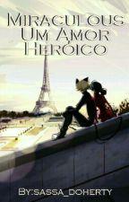 Miraculous Um Amor Heróico by sassa_doherty