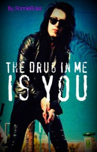The Drug In Me Is You (Ronnie Radke Love Story) [COMPLETED] {1}