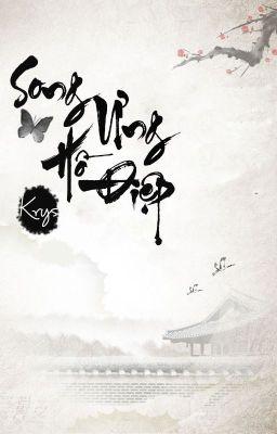Đọc truyện [BHTT][Tự Viết] Song Ưng Hồ Điệp - Scarlet Krys
