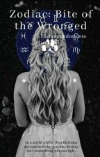 Zodiac: Bite Of The Wronged[Book One In The Zodiac Series] {Editing} by highonrandomness