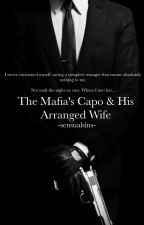 The Mafia's Capo & His Arranged Wife by -sensualsins-