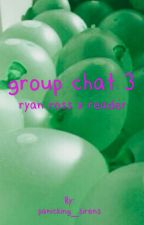 group chat 3 // ryan ross X reader by -chaseatlantic-