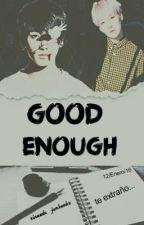 Good Enough {Yoonkook/Vkook} by -ByunBaekhyunee