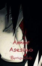 Amor Asesino~SasuSaku by riasaonibeka
