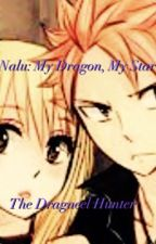 Nalu:My dragon, My star: The Dragneel Hunter (completed) by mawsome99