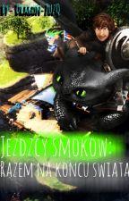 Jeźdźcy Smoków - Razem Na Końcu Świata  by Dragon_ZuzQ