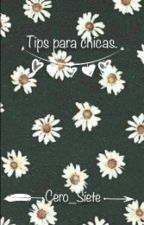 Tips Para Chicas.  by Cero_Siete