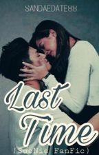 Last Time ( SueNie FanFiction ) by sandaedate88