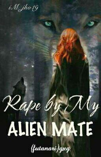 Rape by my Alien Mate (girlxgirl)(futanari)