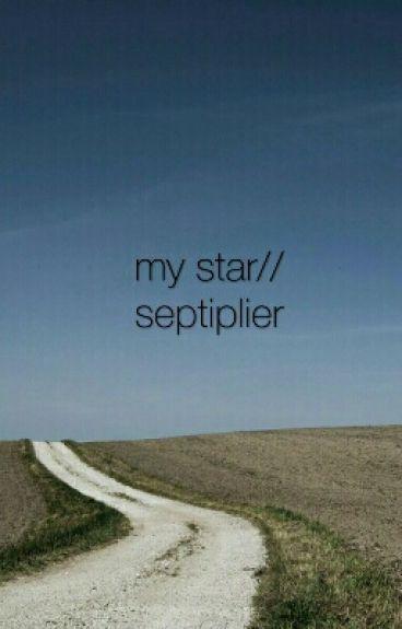 My Star ~ Septiplier