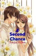 A Second Chance *Completed* by CertifiedAnOtaku