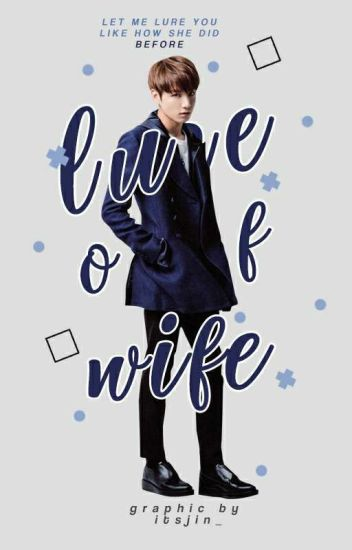 lure of wife. - jungkook [RE EDIT]