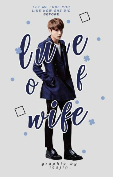 lure of wife. + j.j.k
