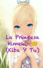 La Princesa Himeko (Kiba Y Tu) by VanessaGonzlez6