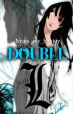 Double L - Sequel to Remember me... L love story (Death Note fanfic) by Nears_my_boytoy