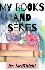 My Books & Series [IMPORTANT] by Swiftflight