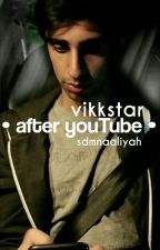 •After YouTube•Vikkstar Fiction by sdmnaaliyah