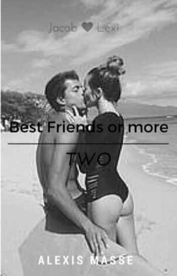 Best friends or more 2