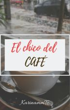 El chico del café [Coffee & Letters #1] by karinammZt