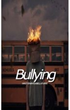 bullying» by cvtebxlls