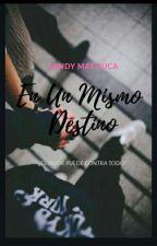 En Un Mismo Destino  by Sandy_Machuca