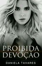 Proibida Devoção - da duologia Proibido vol 2. by CoffeJour