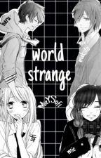 World Strange✨ by --Ahri--