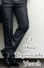 El Chico Equivocado by ycvach