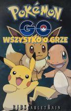 Pokemon GO - Wszystko o grze by RJBScarletRain
