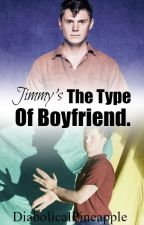 Jimmy Is The Type (Jimmy Darling) by DiabolicalPineapple