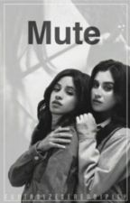 Mute ||Camren french trad by cameezila