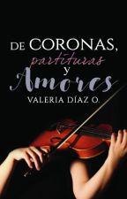 De Coronas, Partituras y Amores © by ReinaLoca