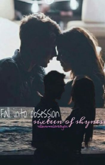 FALL INTO OBSESSION: sixteen of shyness (+18) español.
