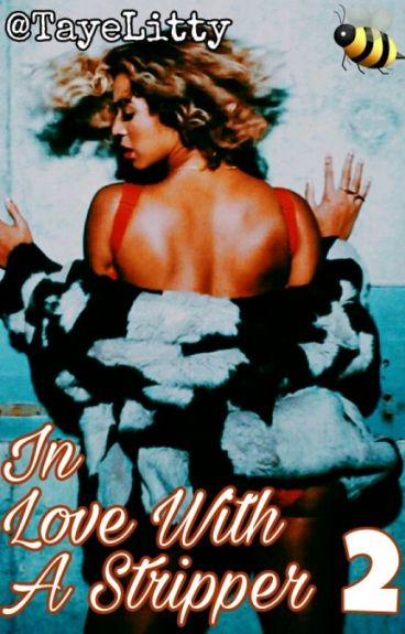 (ON HOLD) ✔ In Love With A Stripper | The Sequel