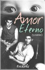 Amor Eterno (Sterek) by erickdhs