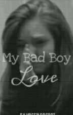 My bad boy love by lcvers